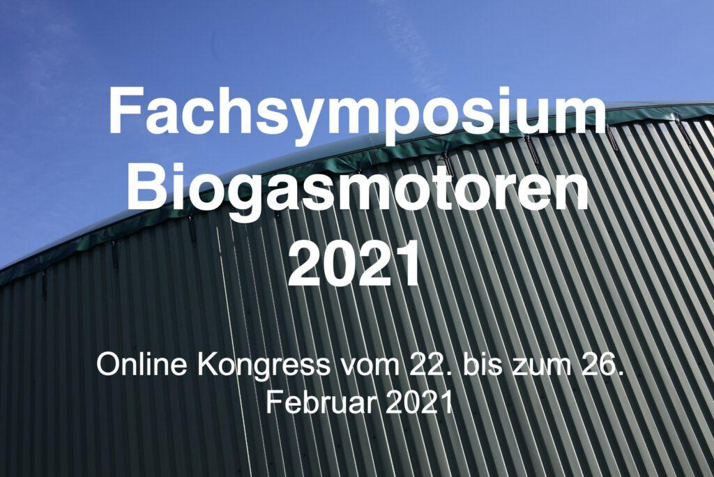 Fachsymposium Biogasmotoren vom 22.2. bis zum 26.2.2021 als Online-Kongress