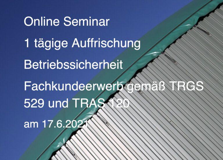 Online Seminar Auffrischung Betriebssicherheit gemäß TRGS 529 und TRAS 120
