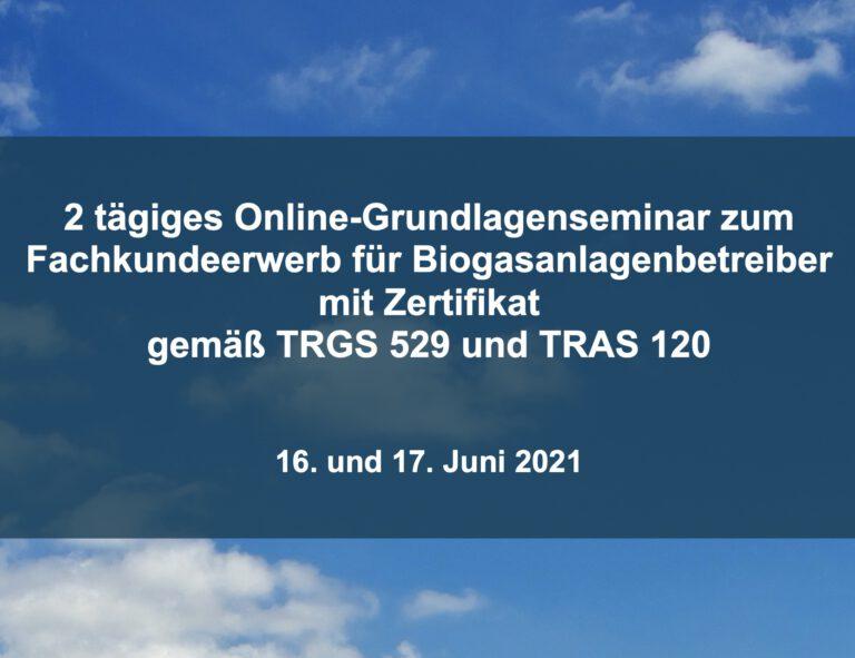 2 tägiges Online-Grundlagenseminar gemäß TRGS 529 und TRAS 120 Fachkundeerwerb für Biogasanlagen-Betreiber